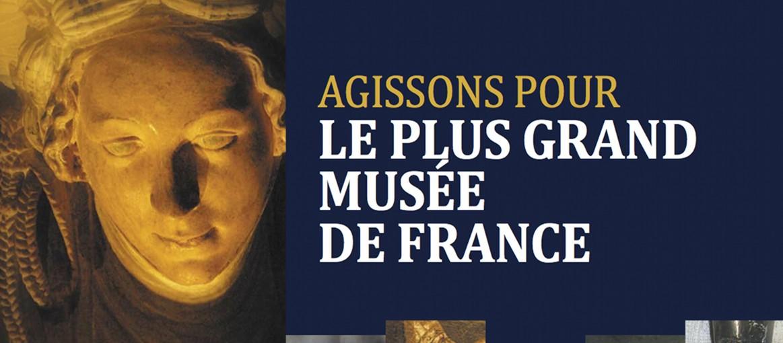 Agissons pour le plus grand Musée de France